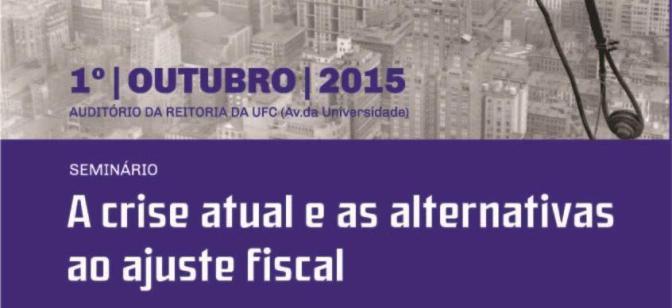 Vídeos do Seminário: A crise atual e as alternativas ao ajuste fiscal