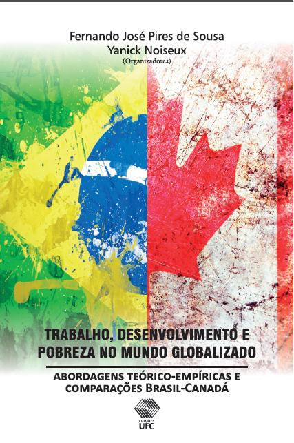 Trabalho, desenvolvimento e pobreza no mundo globalizado: abordagens teórico-empíricas e comparações Brasil-Canadá