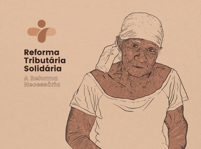 Reforma Tributária Solidária – Menos Desigualdade, Mais Brasil